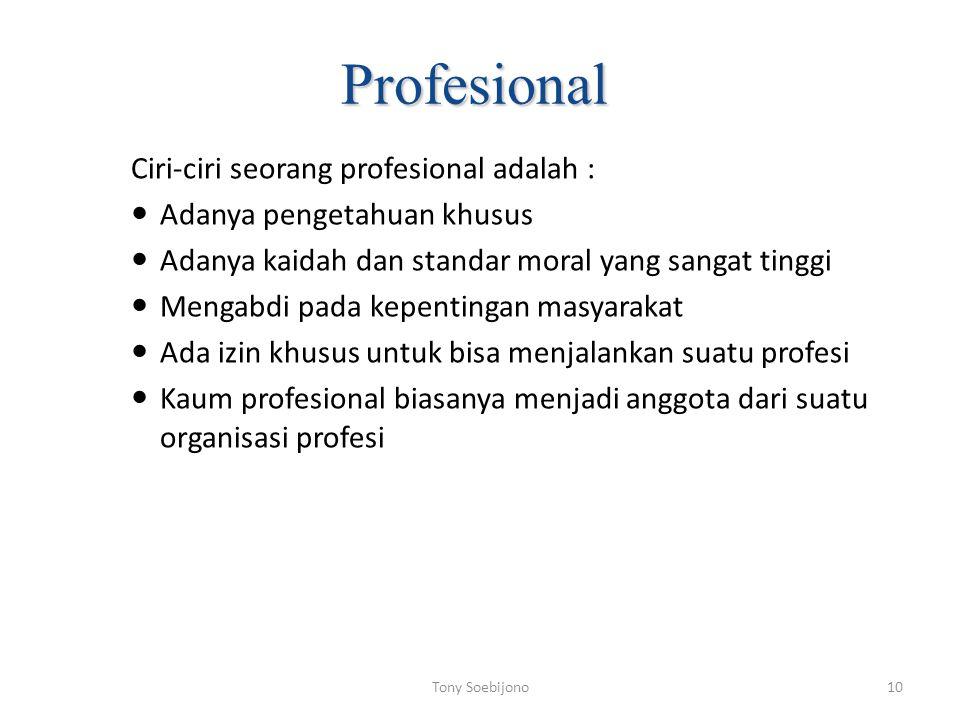 Profesional Ciri-ciri seorang profesional adalah :