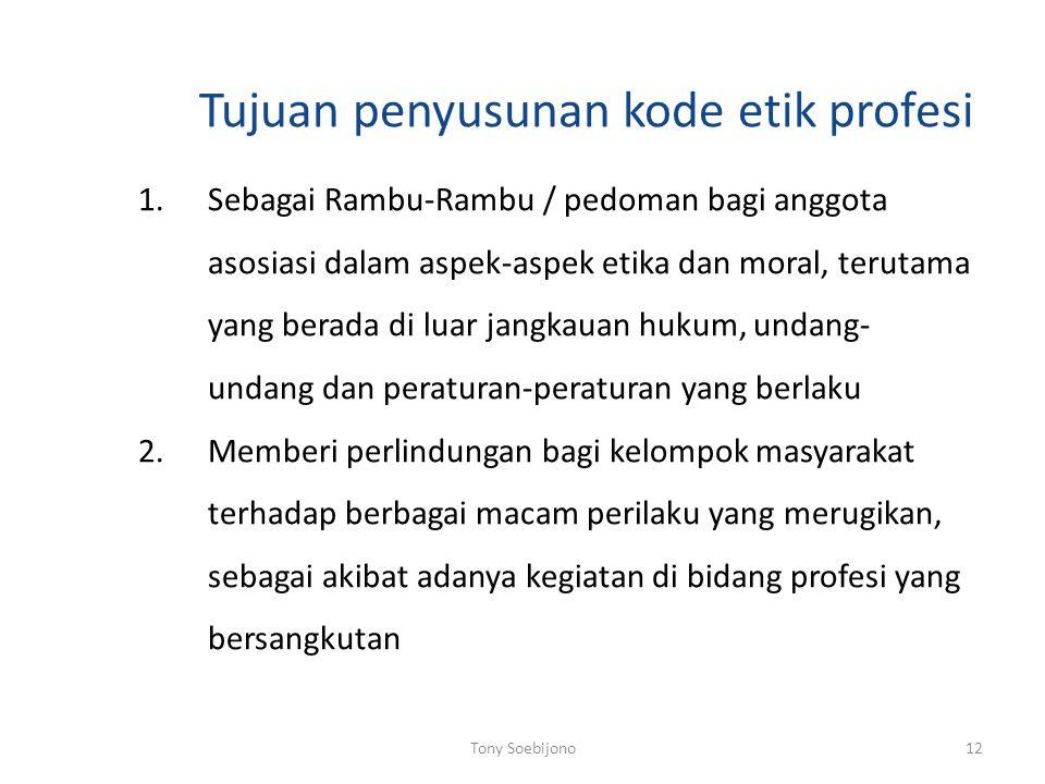 Tujuan penyusunan kode etik profesi