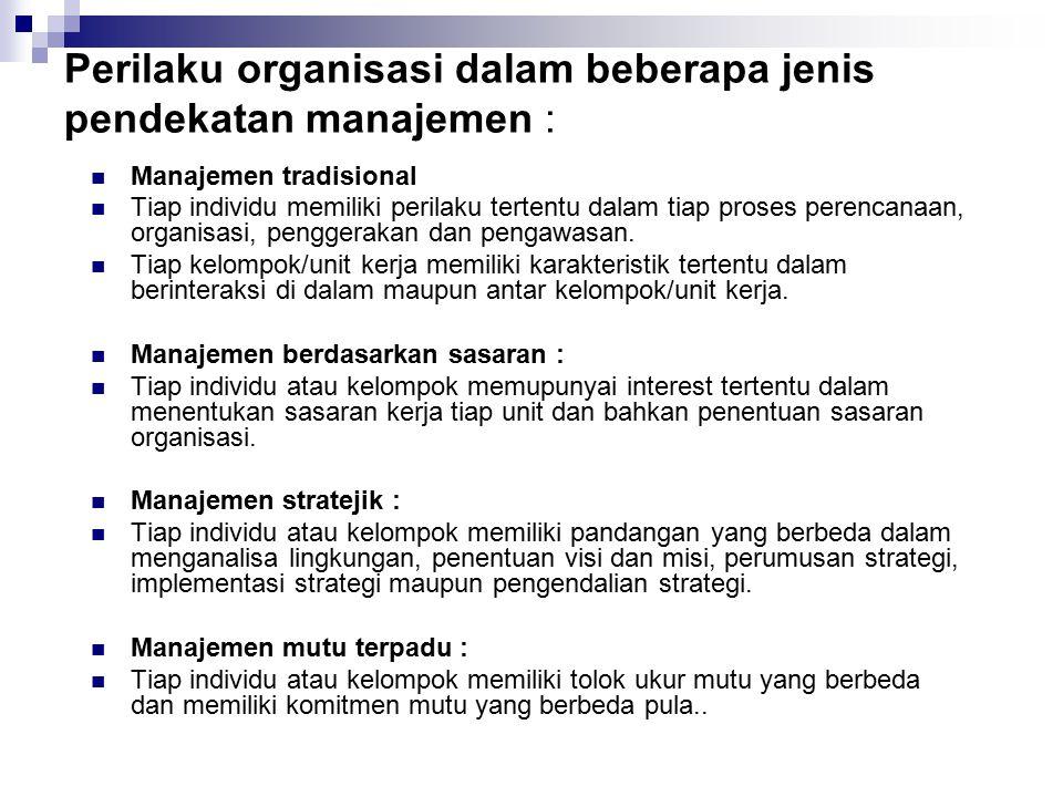 Perilaku organisasi dalam beberapa jenis pendekatan manajemen :