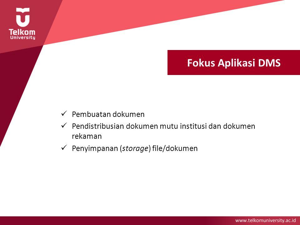 Fokus Aplikasi DMS Pembuatan dokumen