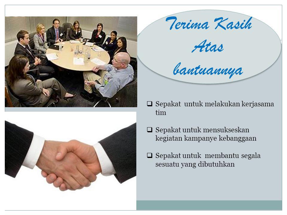 Terima Kasih Atas bantuannya Sepakat untuk melakukan kerjasama tim