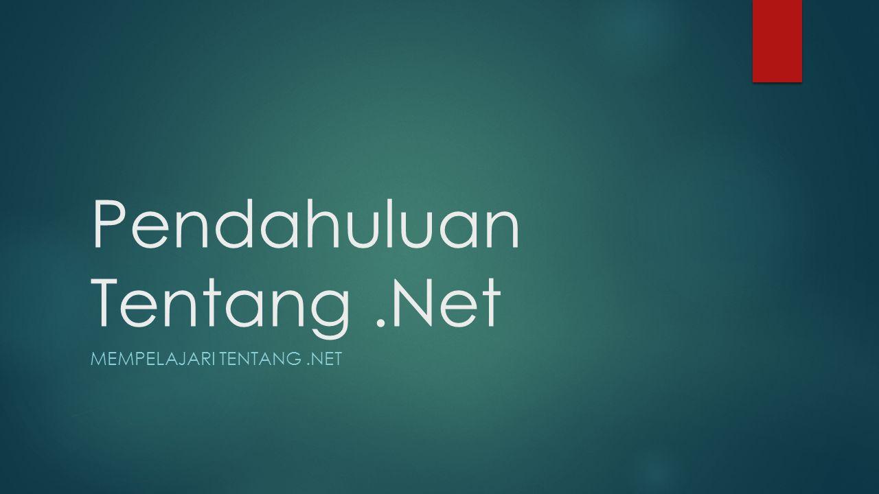 Pendahuluan Tentang .Net