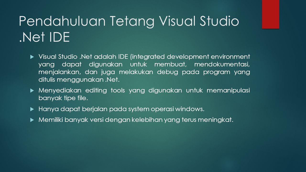 Pendahuluan Tetang Visual Studio .Net IDE