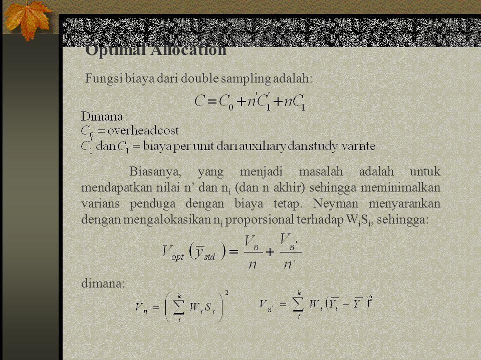 Optimal Allocation Fungsi biaya dari double sampling adalah: