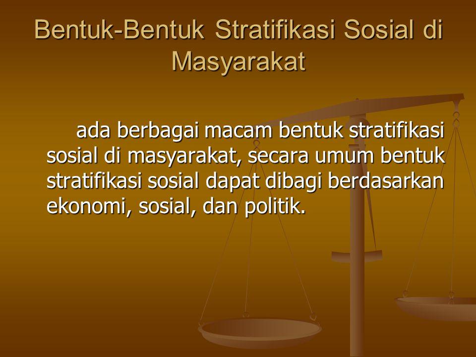 Bentuk-Bentuk Stratifikasi Sosial di Masyarakat