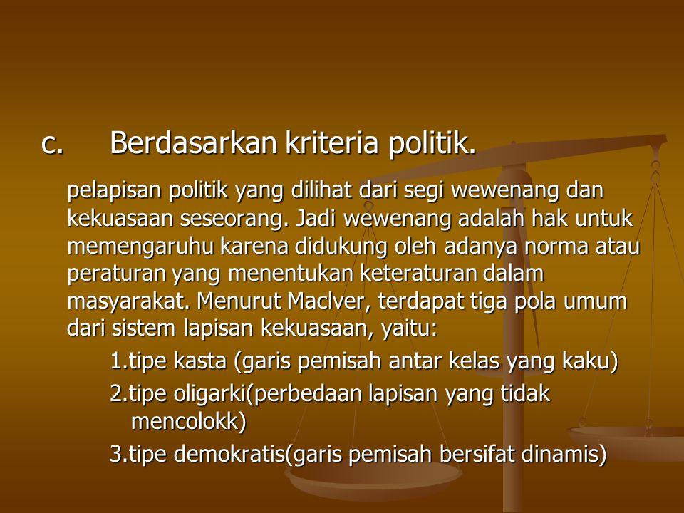 c. Berdasarkan kriteria politik.