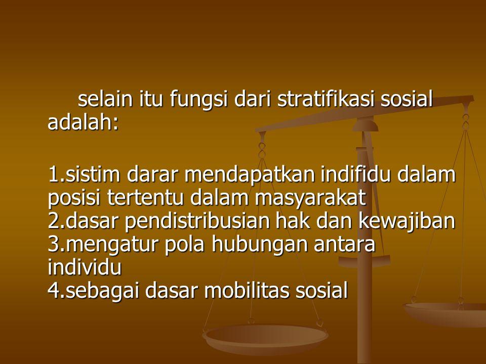 selain itu fungsi dari stratifikasi sosial adalah: