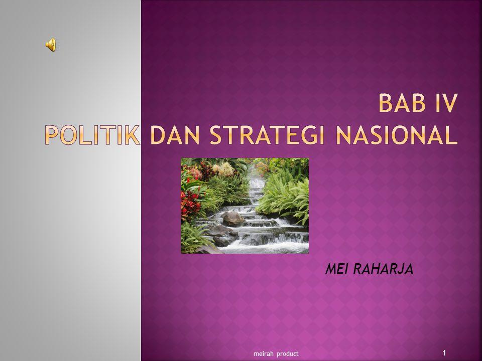 BAB IV POLITIK DAN STRATEGI NASIONAL