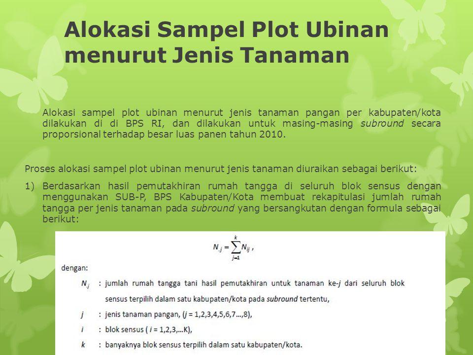 Alokasi Sampel Plot Ubinan menurut Jenis Tanaman