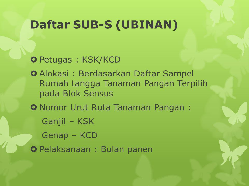 Daftar SUB-S (UBINAN) Petugas : KSK/KCD