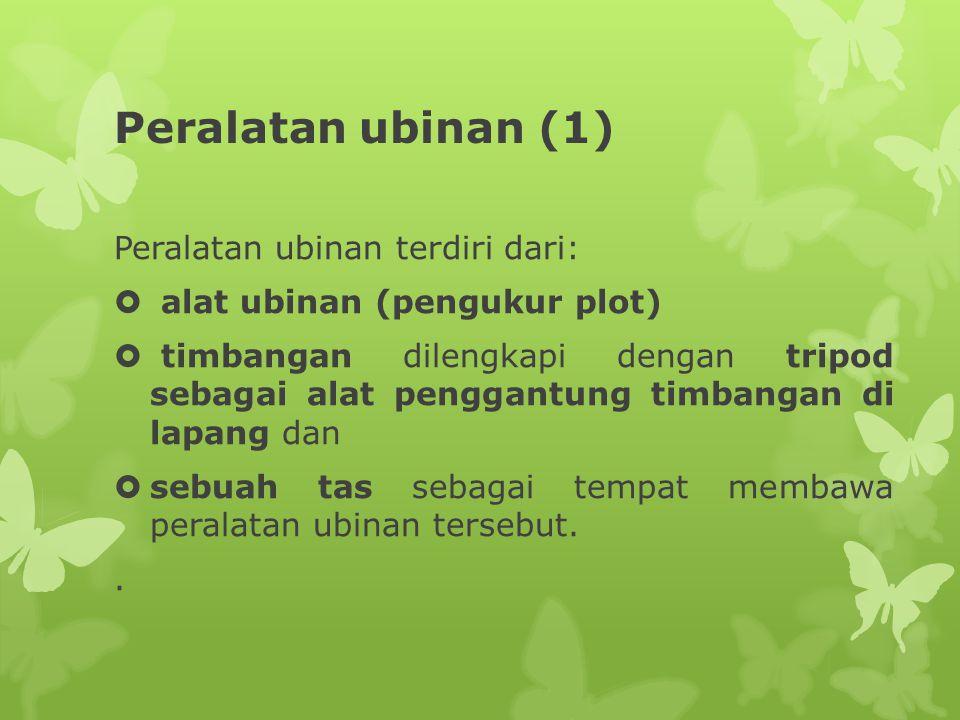 Peralatan ubinan (1) Peralatan ubinan terdiri dari: