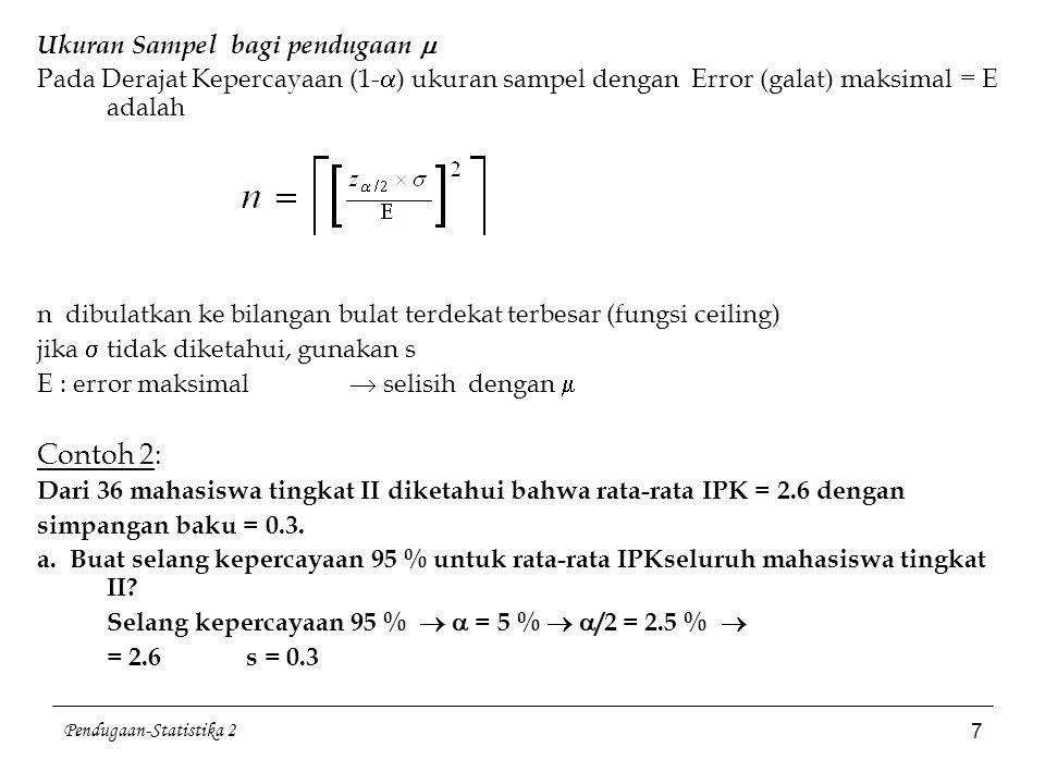 Contoh 2: Ukuran Sampel bagi pendugaan 