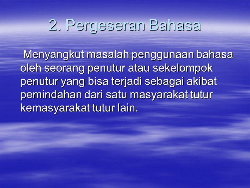 2. Pergeseran Bahasa