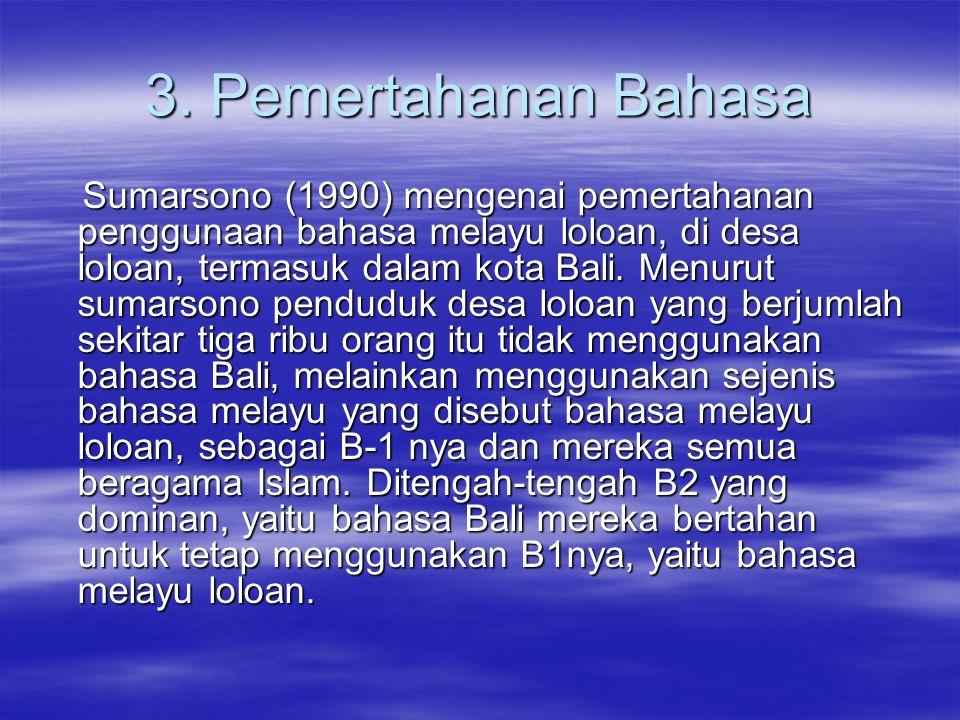 3. Pemertahanan Bahasa