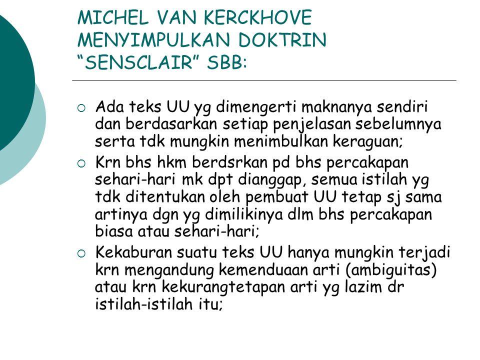 MICHEL VAN KERCKHOVE MENYIMPULKAN DOKTRIN SENSCLAIR SBB: