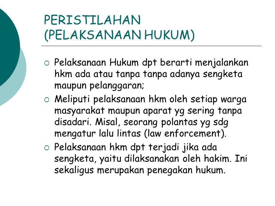 PERISTILAHAN (PELAKSANAAN HUKUM)