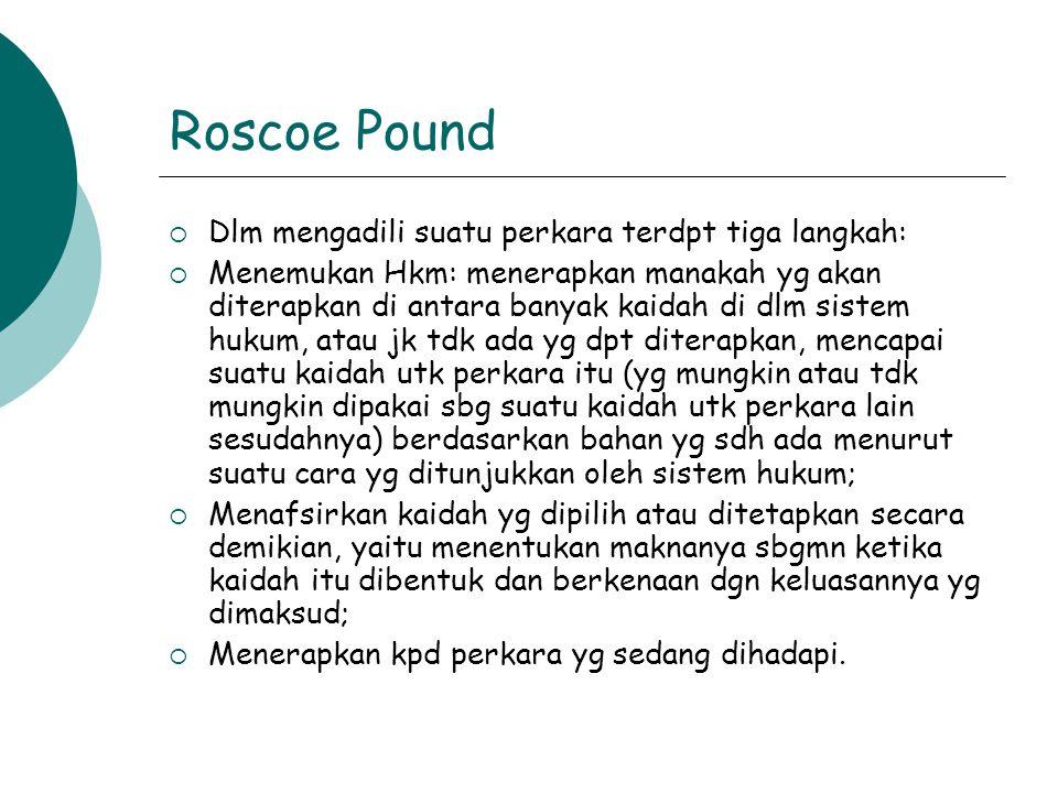 Roscoe Pound Dlm mengadili suatu perkara terdpt tiga langkah:
