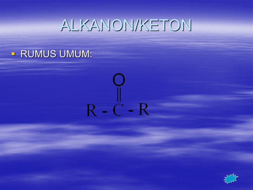 ALKANON/KETON RUMUS UMUM: