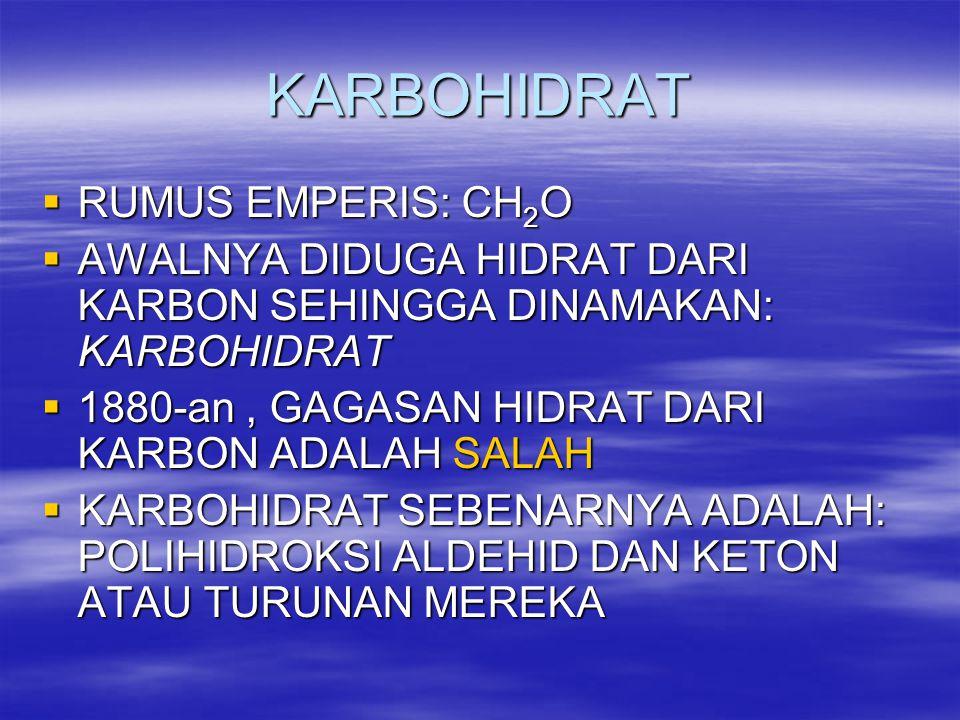 KARBOHIDRAT RUMUS EMPERIS: CH2O
