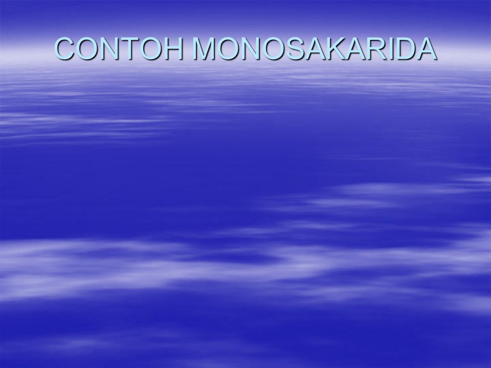 CONTOH MONOSAKARIDA