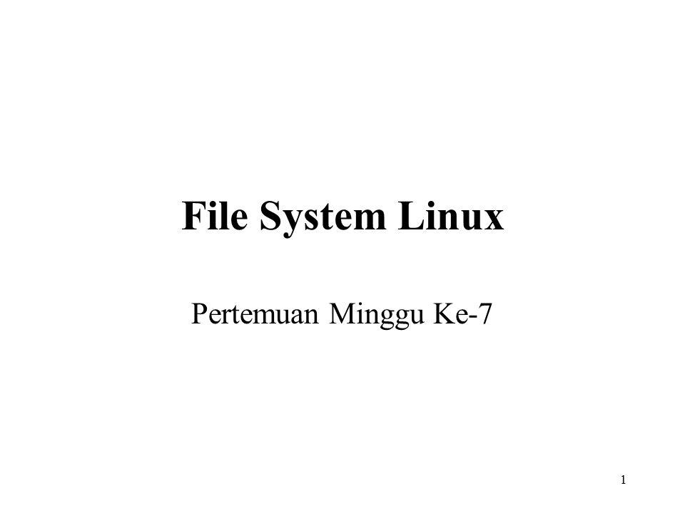 File System Linux Pertemuan Minggu Ke-7
