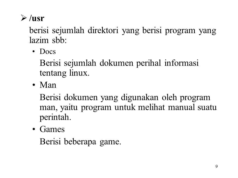 berisi sejumlah direktori yang berisi program yang lazim sbb: