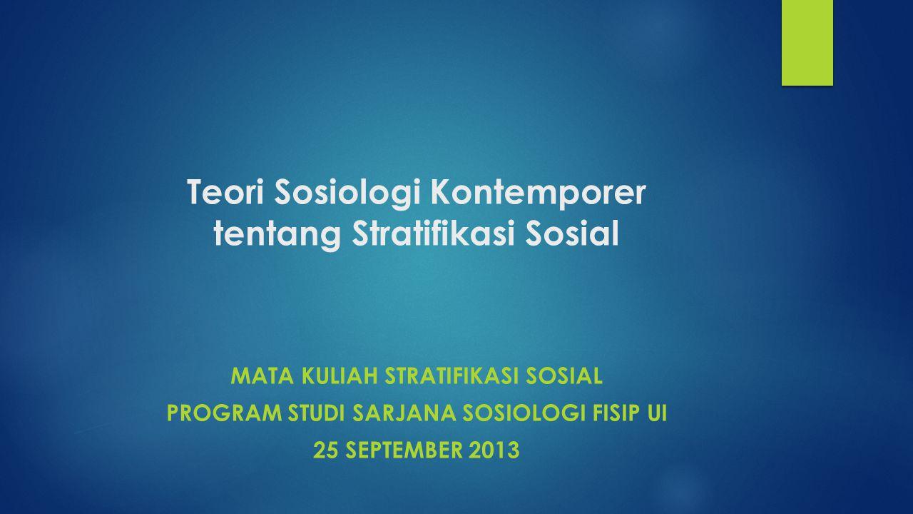 Teori Sosiologi Kontemporer tentang Stratifikasi Sosial