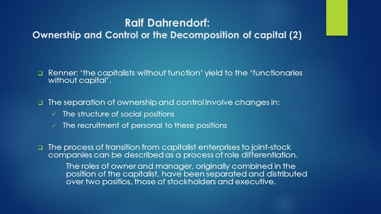 Ralf Dahrendorf: Ownership and Control or the Decomposition of capital (2)