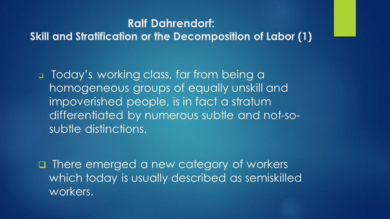 Ralf Dahrendorf: Skill and Stratification or the Decomposition of Labor (1)