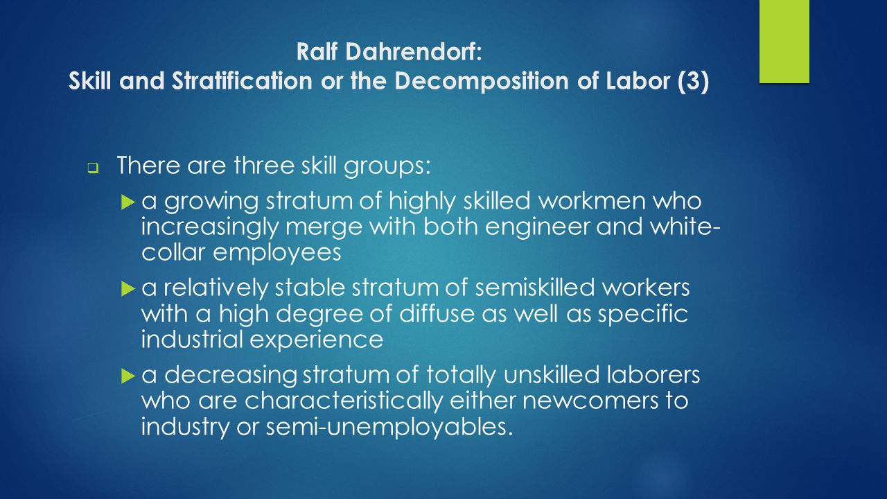 Ralf Dahrendorf: Skill and Stratification or the Decomposition of Labor (3)