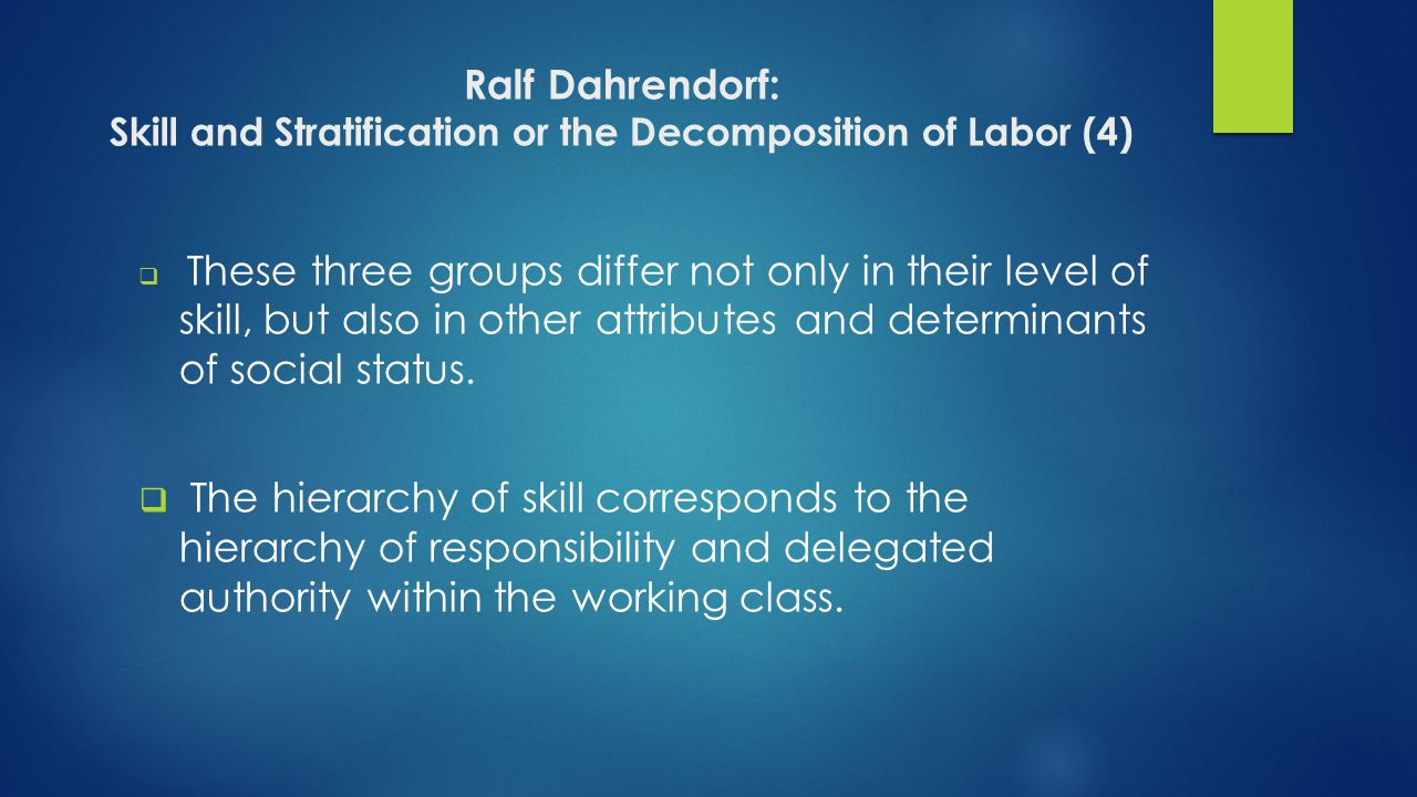 Ralf Dahrendorf: Skill and Stratification or the Decomposition of Labor (4)