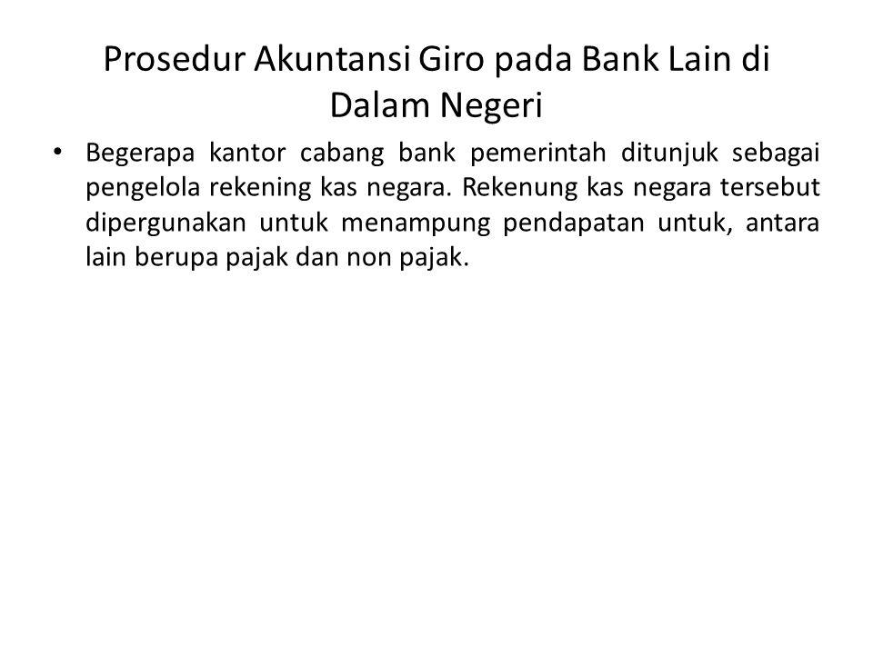 Prosedur Akuntansi Giro pada Bank Lain di Dalam Negeri