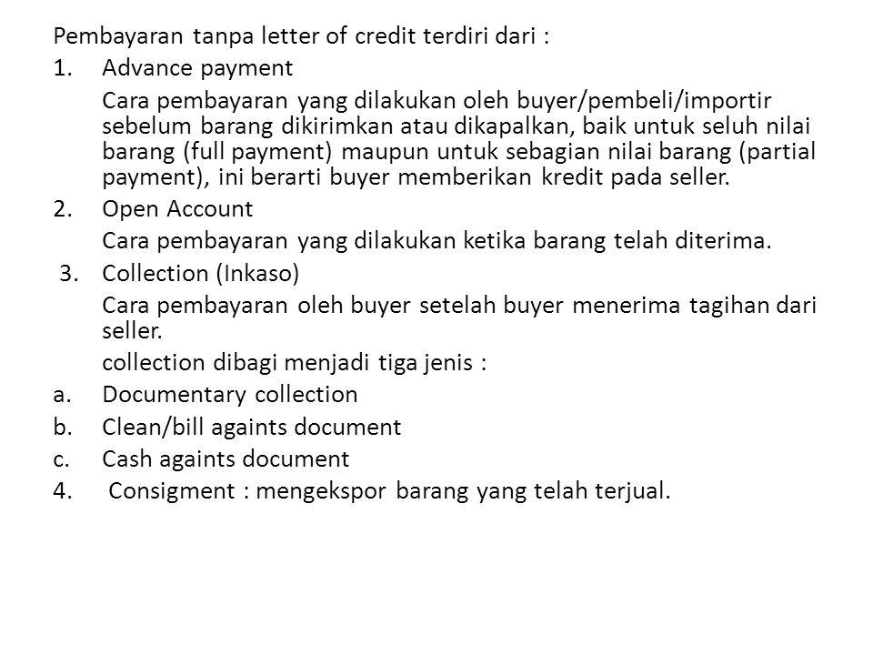 Pembayaran tanpa letter of credit terdiri dari :