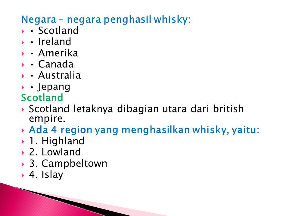 Negara – negara penghasil whisky: