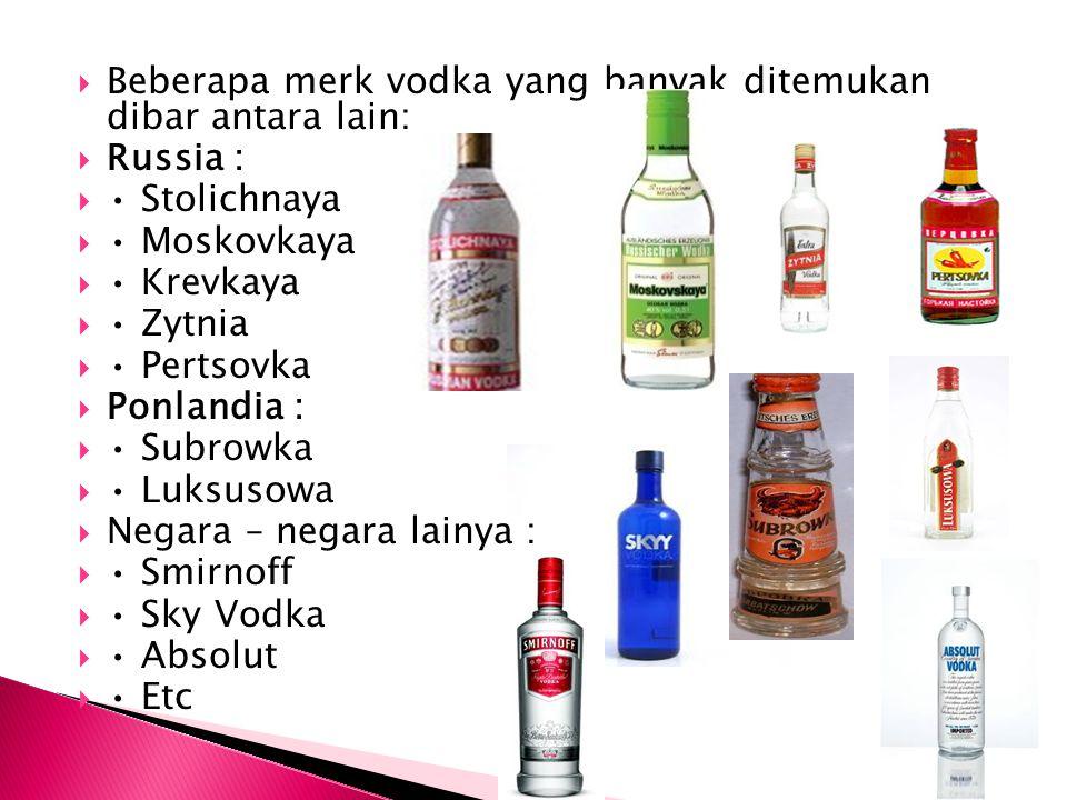 Beberapa merk vodka yang banyak ditemukan dibar antara lain: