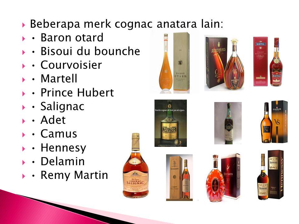 Beberapa merk cognac anatara lain: