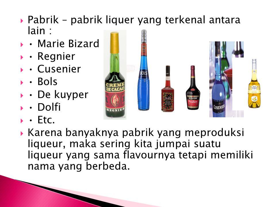 Pabrik – pabrik liquer yang terkenal antara lain :