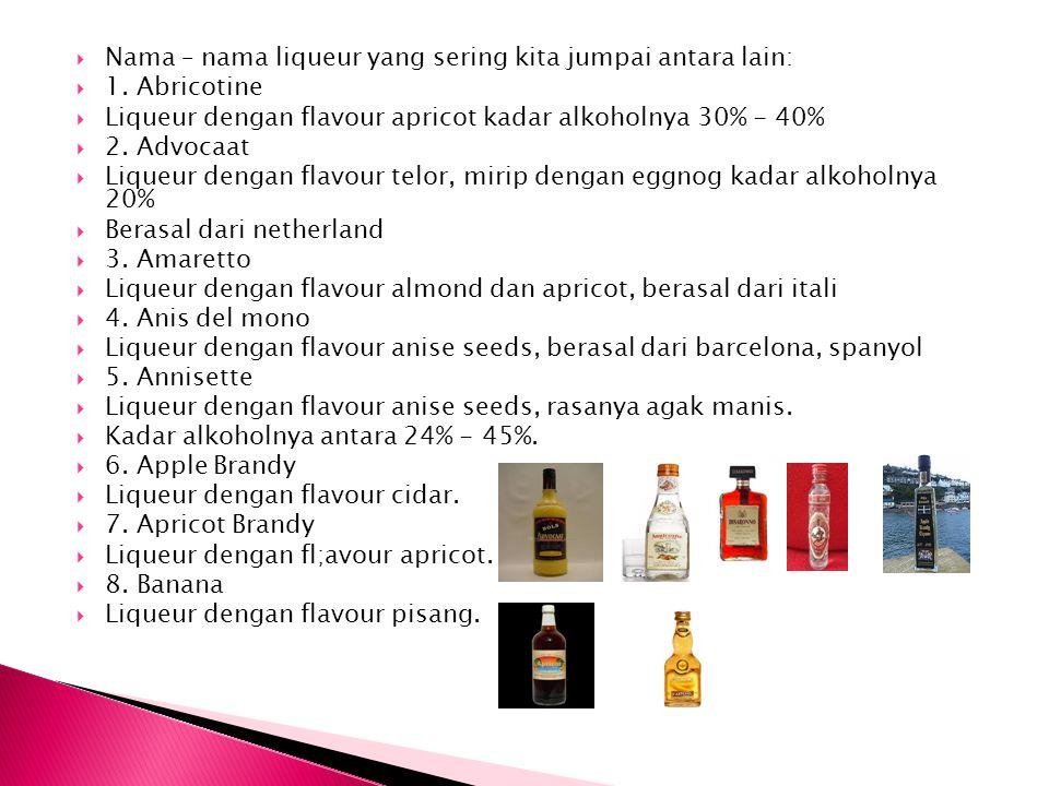 Nama – nama liqueur yang sering kita jumpai antara lain: