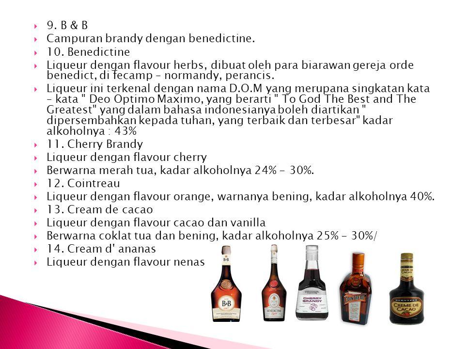 9. B & B Campuran brandy dengan benedictine. 10. Benedictine.