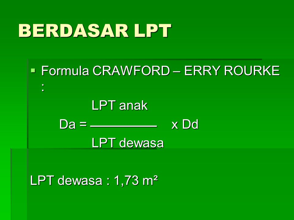 BERDASAR LPT Formula CRAWFORD – ERRY ROURKE : LPT anak