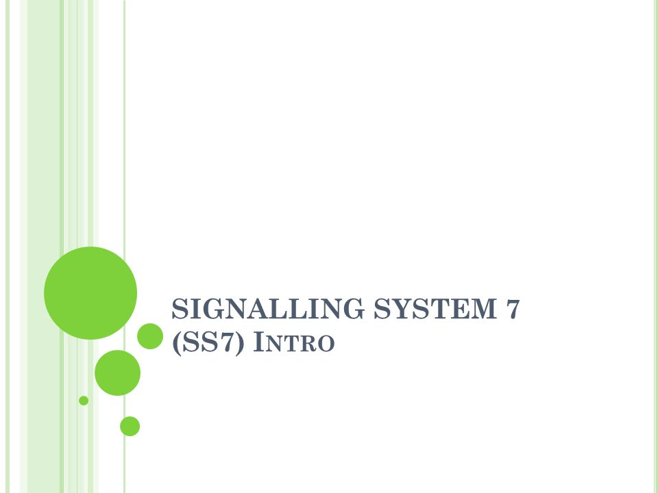SIGNALLING SYSTEM 7 (SS7) Intro