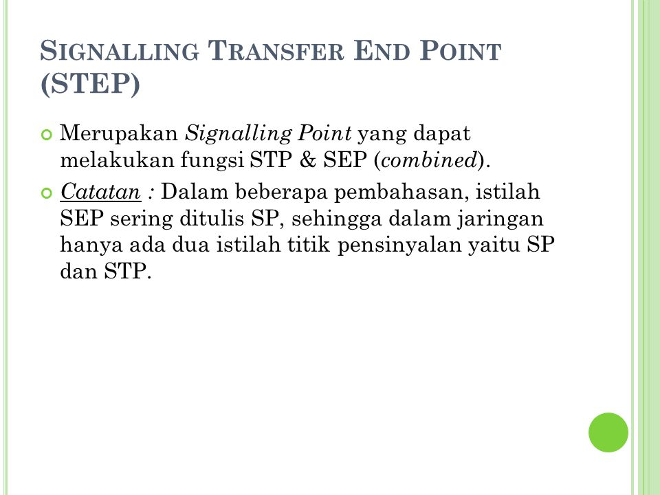Signalling Transfer End Point (STEP)
