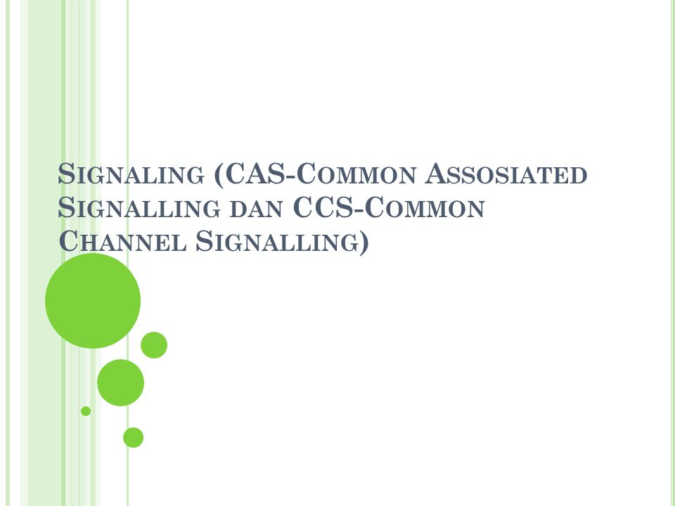Signaling (CAS-Common Assosiated Signalling dan CCS-Common Channel Signalling)