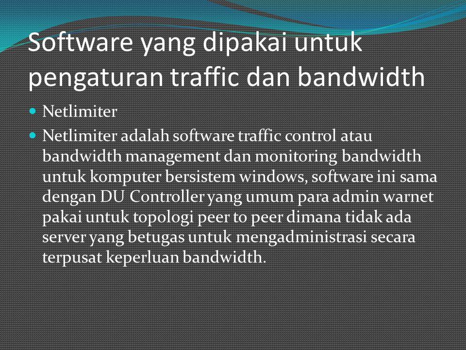 Software yang dipakai untuk pengaturan traffic dan bandwidth