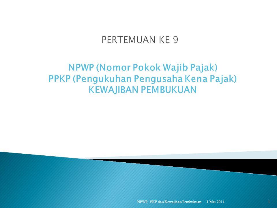 NPWP (Nomor Pokok Wajib Pajak) PPKP (Pengukuhan Pengusaha Kena Pajak)