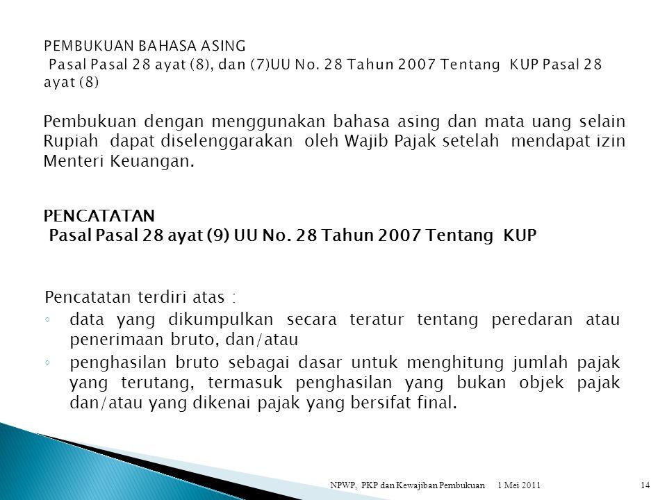 PENCATATAN Pasal Pasal 28 ayat (9) UU No. 28 Tahun 2007 Tentang KUP
