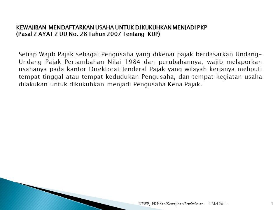 KEWAJIBAN MENDAFTARKAN USAHA UNTUK DIKUKUHKAN MENJADI PKP (Pasal 2 AYAT 2 UU No. 28 Tahun 2007 Tentang KUP)