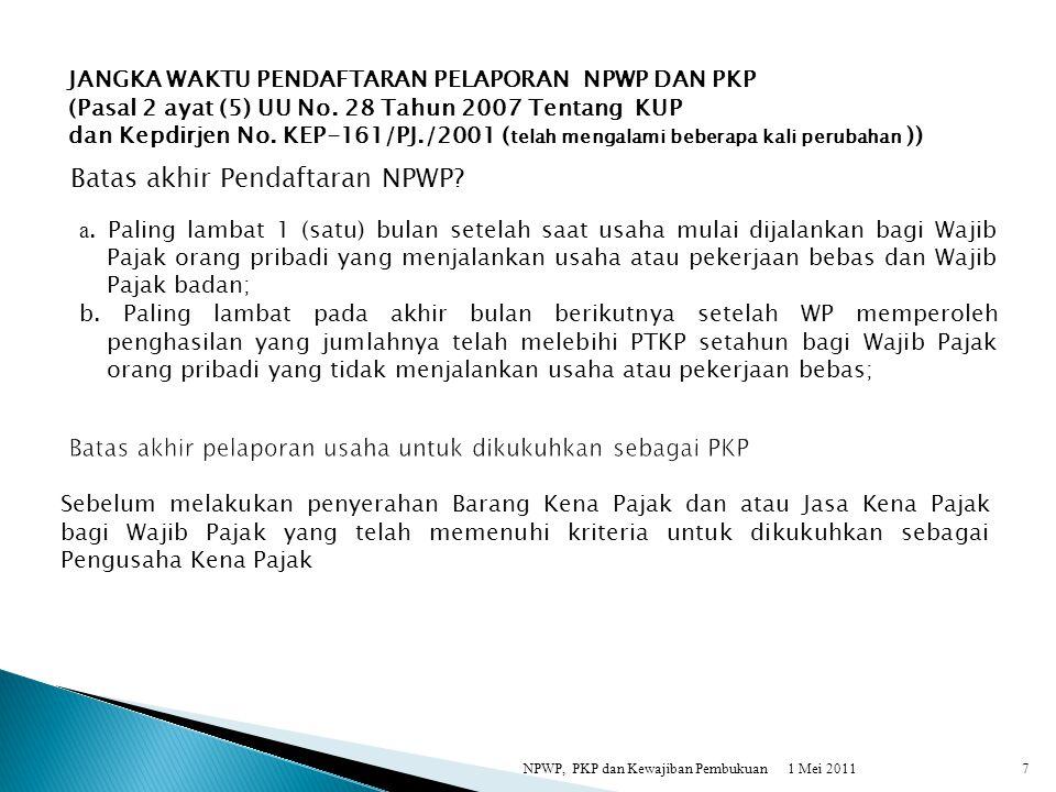 Batas akhir pelaporan usaha untuk dikukuhkan sebagai PKP