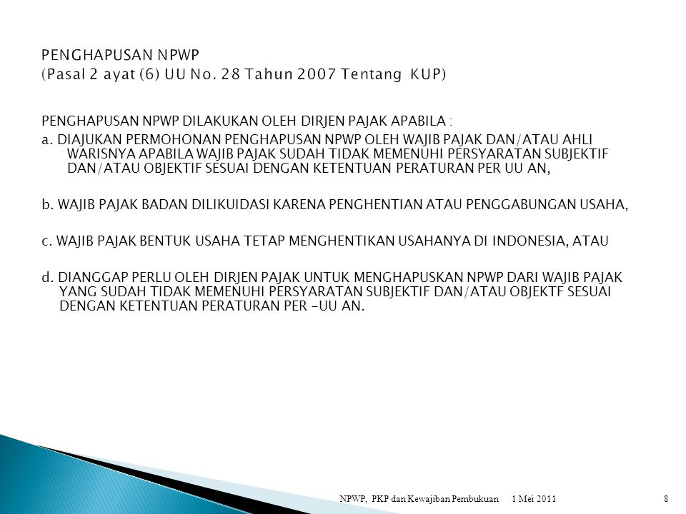 PENGHAPUSAN NPWP (Pasal 2 ayat (6) UU No. 28 Tahun 2007 Tentang KUP)