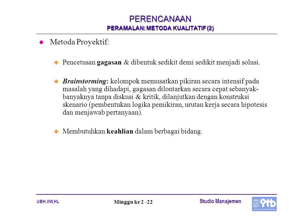 PERENCANAAN PERAMALAN: METODA KUALITATIF (2)